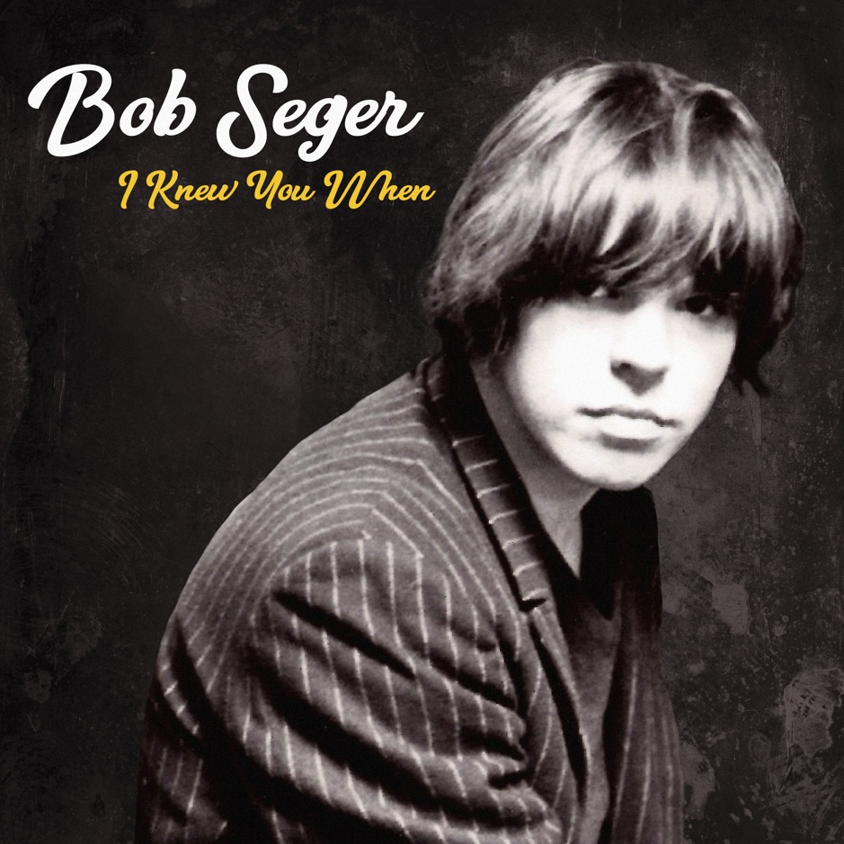 Bob Seger I Knew You When (Deluxe) Album Download