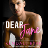 Kendall Ryan - Dear Jane (Unabridged)  artwork