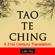 Lao Tzu - Tao Te Ching: A 21st Century Translation (Unabridged)