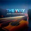The Way - John Guastaferro