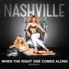 When the Right One Comes Along (feat. Sam Palladio) - Single, Nashville Cast