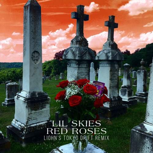 Lil Skies - Red Roses (LIOHN's Tokyo Drift Remix) - Single