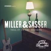 Miller & Sasser - Tell It to the Jukebox