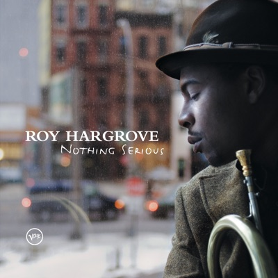 Distractions / Nothing Serious - Roy Hargrove