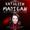 Bothering Jesus - Kathleen Madigan