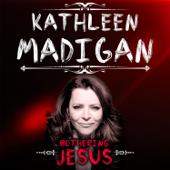 Bothering Jesus-Kathleen Madigan