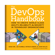 Gene Kim, Patrick Debois, John Willis & Jez Humble - The DevOps Handbook: How to Create World-Class Agility, Reliability, and Security in Technology Organizations (Unabridged)