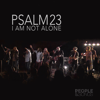 Psalm 23 (I Am Not Alone) [feat. Joshua Sherman] - People & Songs