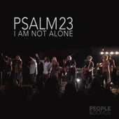 Psalm 23 (I Am Not Alone) [feat. Joshua Sherman]-People & Songs