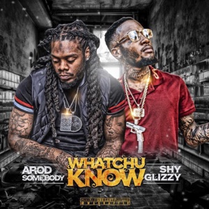 Watchu Know (feat. Shy Glizzy) - Single Mp3 Download