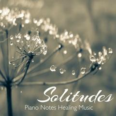 Solitudes – Piano Notes Healing Music