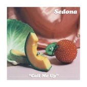Sedona - Call Me Up