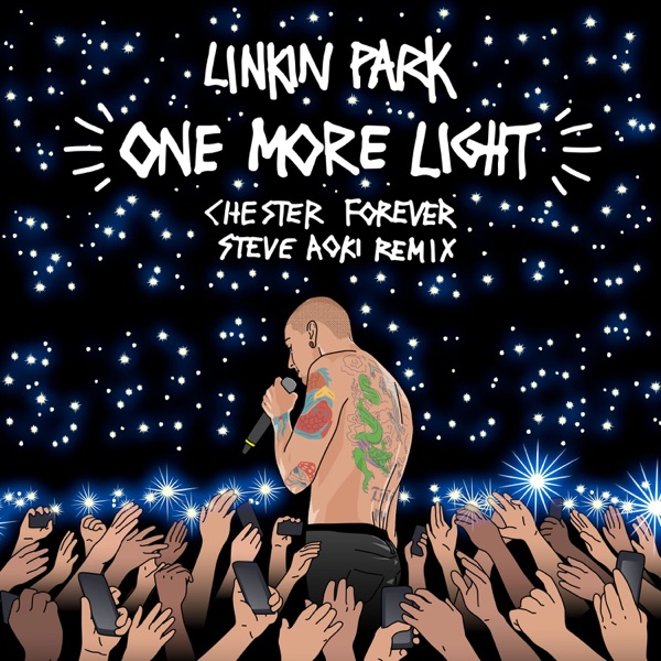One More Light (Steve Aoki Chester Forever Remix) - Single