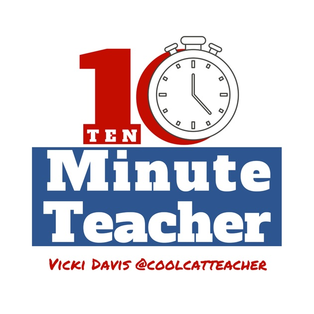 the 10 minute teacher show with vicki davis the cool cat teacher by