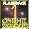 Flashback - One Hit Wonders