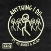 Cliq ft. Ms Banks & Alika - Anything I Do