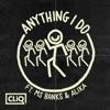 Cliq ft. Ms Banks & Alika - Anything I Do