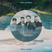 Well Done-The Afters
