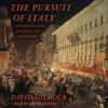 David Gilmour - The Pursuit of Italy: A History of a Land, Its Regions, and Their Peoples  artwork