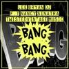 Lee Bryan DJ - Bang Bang  feat. Nancy Sinatra