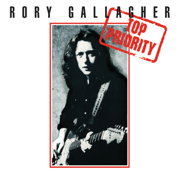 Top Priority (Remastered 2017) - Rory Gallagher - Rory Gallagher