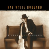 Ray Wylie Hubbard - Three Days Straight