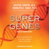 Super Genes: Unlock the Astonishing Power of Your DNA for Optimum Health and Well-Being (Unabridged)
