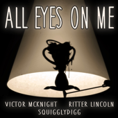 All Eyes on Me (feat. SquigglyDigg & Ritter Lincoln)