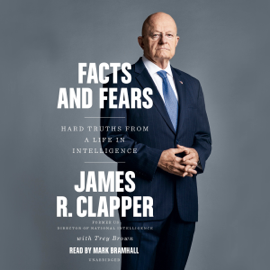 Facts and Fears (Unabridged) - Trey Brown & James R. Clapper mp3 download