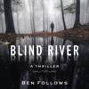 Blind River: A Thriller (Unabridged) AudioBook Download