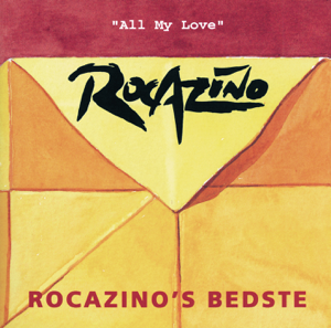Rocazino - All My Love - Rocazino's Bedste