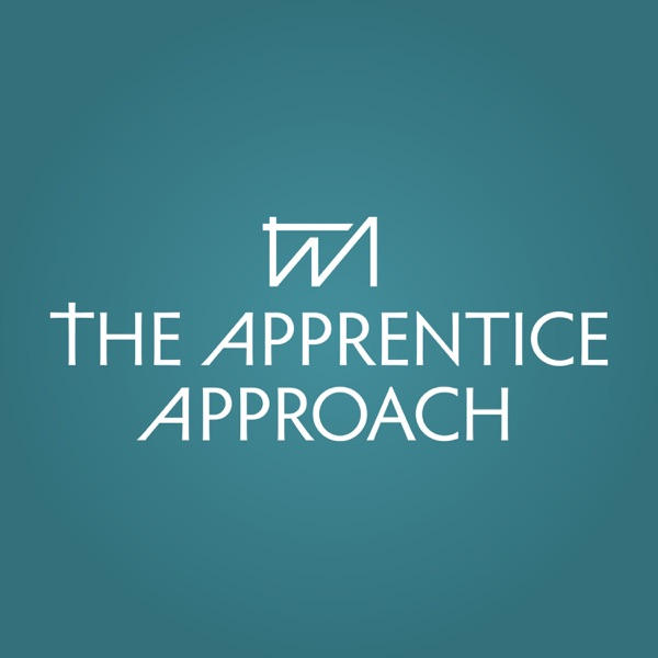 The Apprentice Approach Podcast