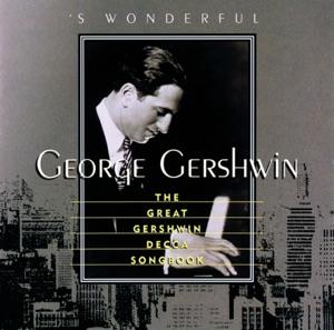 'S Wonderful: The Great Gershwin Decca Songbook