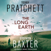 Terry Pratchett & Stephen Baxter - The Long Earth: A Novel (Unabridged)  artwork