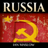Ian Maslow - History of Russia: Kievan Rus to Vladimir Putin, Tsars and Revolutions: All Shaping Russian Culture and Russian History (Unabridged) illustration
