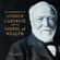 Andrew Carnegie - The Autobiography of Andrew Carnegie and The Gospel of Wealth