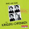 Die Känguru-Chroniken: Live und ungekürzt - Marc-Uwe Kling