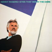 Eyes That See In The Dark - Kenny Rogers
