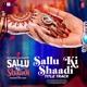 Sallu Ki Shaadi Title Track From Sallu Ki Shaadi Single