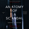 Anatomy of a Scandal (Unabridged) - Sarah Vaughan