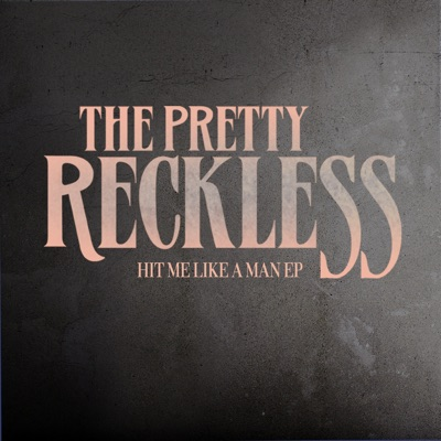 Hit Me Like a Man - EP - The Pretty Reckless