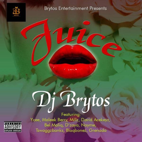 Juice (feat. Ycee, Maleek Berry, Millz, David Acekeyz, Bel Maliq, D'zaya, Nayme, Tswaggzbanks, Blaqbonez & Grenada) - EP