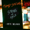 Strong and Able - Pete Belasco