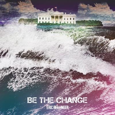 Be the Change - Single - Eric Bellinger