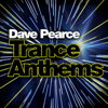 Dave Pearce - Dave Pearce Trance Anthems artwork