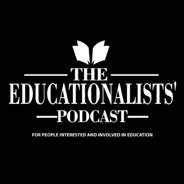 The Educationalists' Podcast