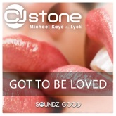 Got to Be Loved (feat. Lyck) - Single