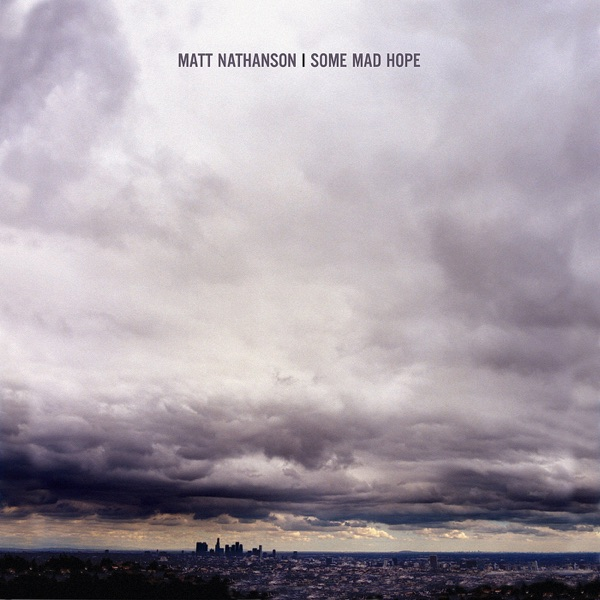 Matt Nathanson - Some Mad Hope