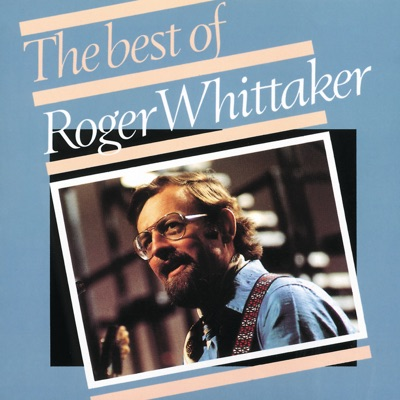 The Best of Roger Whittaker - Roger Whittaker