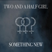 Two and a Half Girl - Something New